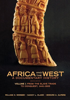 Africa and the West By Worger, William H./ Clark, Nancy L./ Alpers, Edward A.