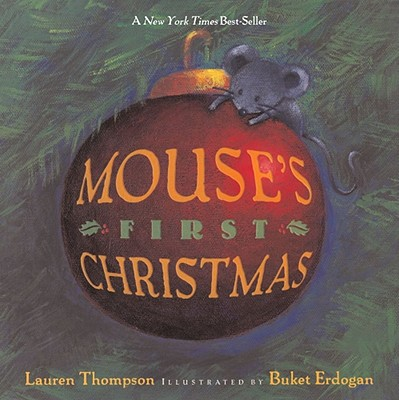 Mouse's First Christmas By Thompson, Lauren/ Erdogan, Buket (ILT)